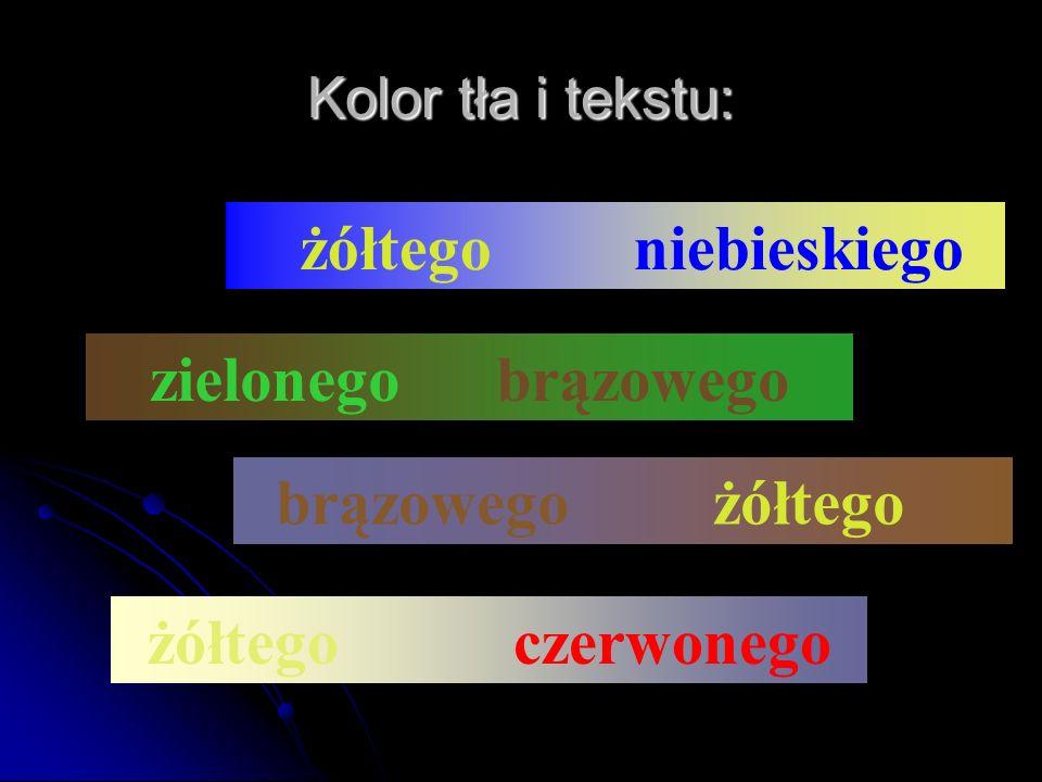 żółtego niebieskiego żółtego czerwonego zielonego brązowego brązowego żółtego Kolor tła i tekstu:
