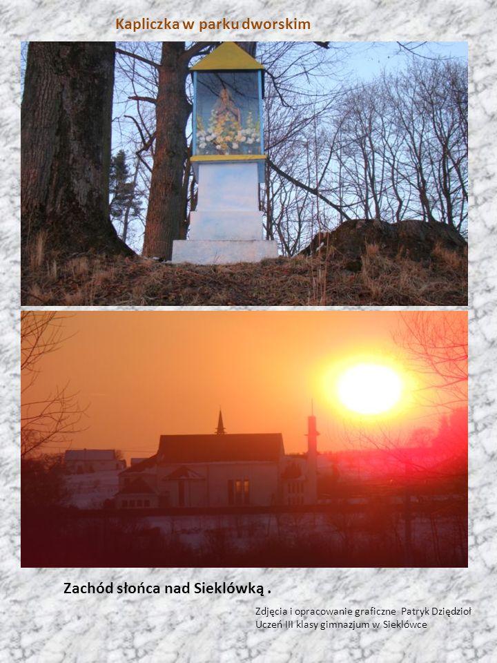 Kapliczka w parku dworskim Zachód słońca nad Sieklówką. Zdjęcia i opracowanie graficzne Patryk Dziędzioł Uczeń III klasy gimnazjum w Sieklówce