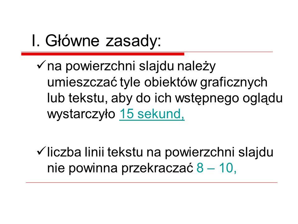 Nie wskazane jest stosowanie w ramach jednego slajdu większej liczby kolorów niż 4. IV. Tekst