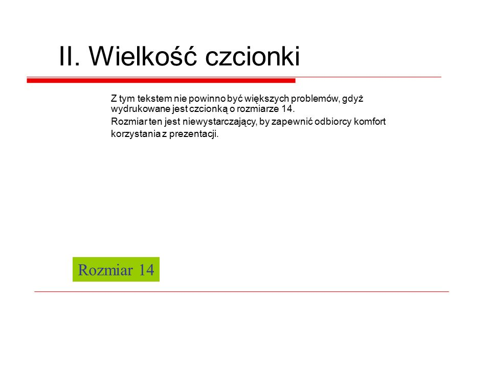 II. Wielkość czcionki Jest to tekst drukowany czcionką Arial o rozmiarze 10.