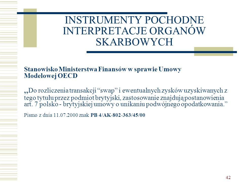 """42 INSTRUMENTY POCHODNE INTERPRETACJE ORGANÓW SKARBOWYCH Stanowisko Ministerstwa Finansów w sprawie Umowy Modelowej OECD """" Do rozliczenia transakcji """""""