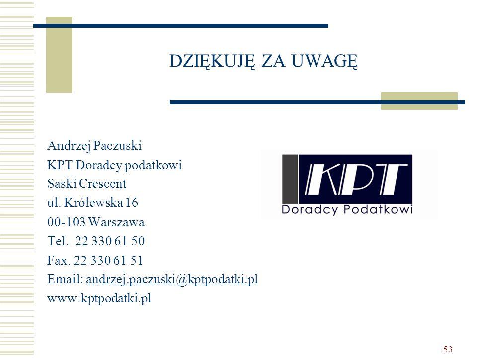 53 DZIĘKUJĘ ZA UWAGĘ Andrzej Paczuski KPT Doradcy podatkowi Saski Crescent ul. Królewska 16 00-103 Warszawa Tel. 22 330 61 50 Fax. 22 330 61 51 Email: