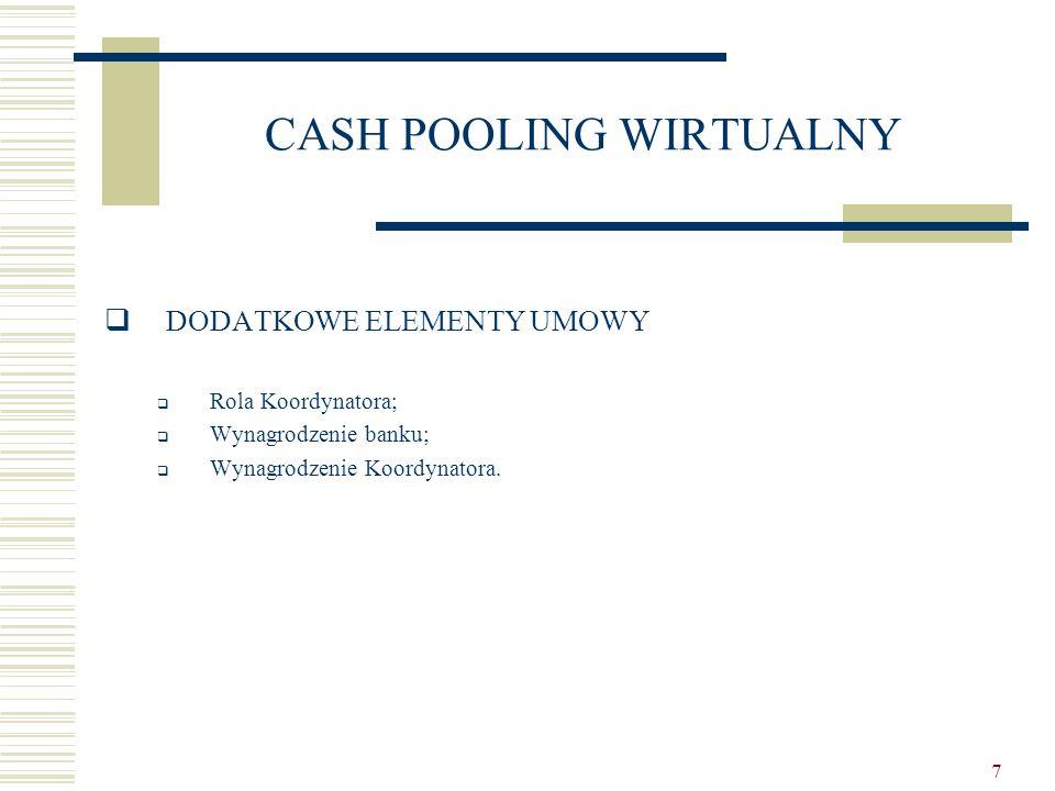 8 CASH POOLING WIRTUALNY  PODATEK DOCHODOWY OD OSÓB PRAWNYCH  Charakter prawny odsetek alokowanych przez bank pomiędzy uczestników systemu;  Odsetki wypłacane przez bank podmiotom mającym siedzibę poza granicami Polski;  Czynności wykonywane przez Koordynatora (odpłatnie/bez wynagrodzenia);  Przepisy dotyczące cen transferowych;  Przepisy w zakresie niedostatecznej kapitalizacji.