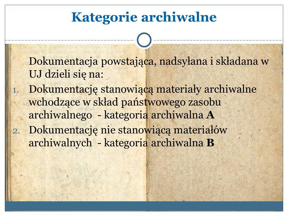 Kategorie archiwalne Dokumentacja powstająca, nadsyłana i składana w UJ dzieli się na: 1. Dokumentację stanowiącą materiały archiwalne wchodzące w skł