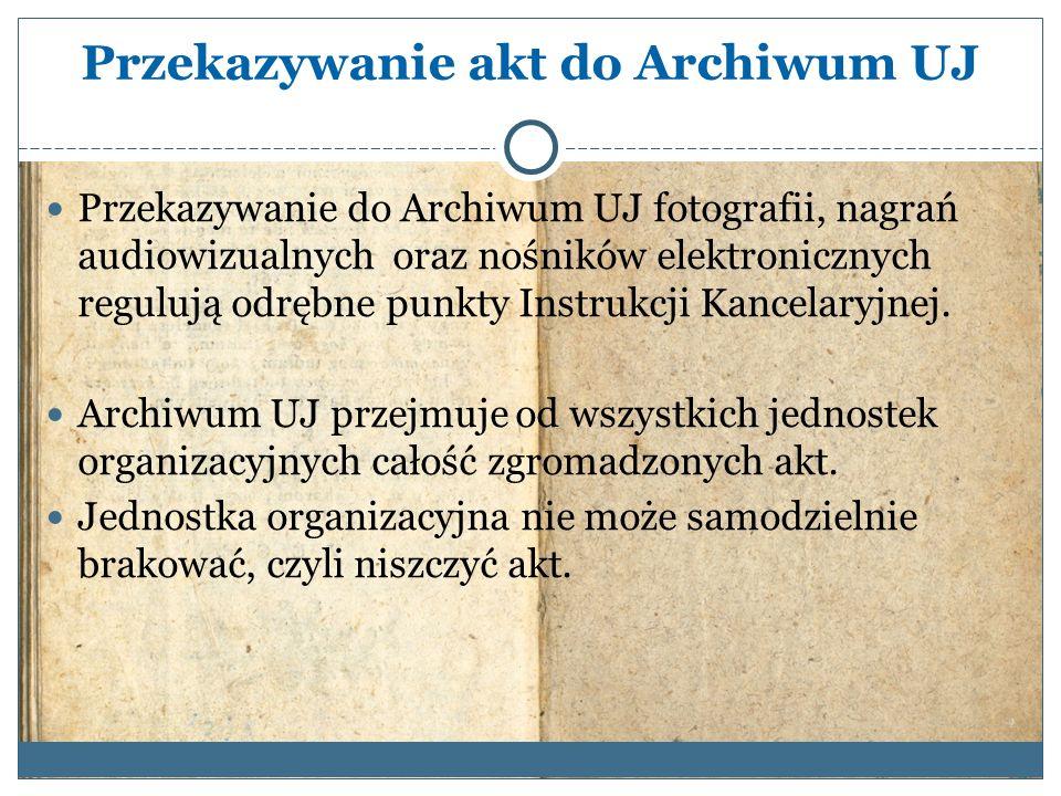 Przekazywanie akt do Archiwum UJ Przekazywanie do Archiwum UJ fotografii, nagrań audiowizualnych oraz nośników elektronicznych regulują odrębne punkty Instrukcji Kancelaryjnej.