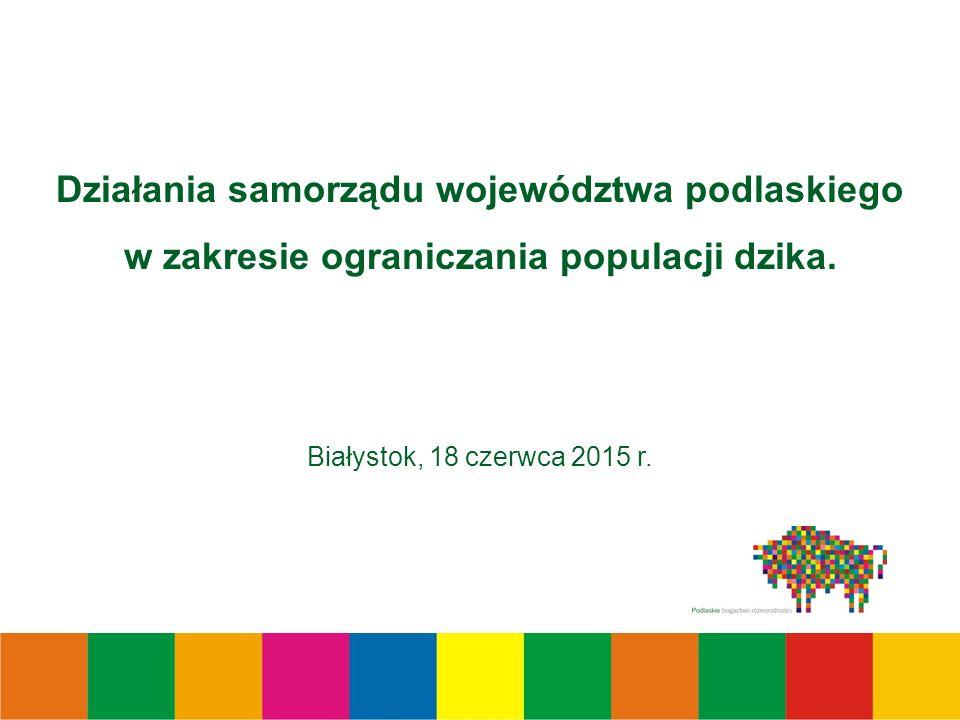 Działania samorządu województwa podlaskiego w zakresie ograniczania populacji dzika.