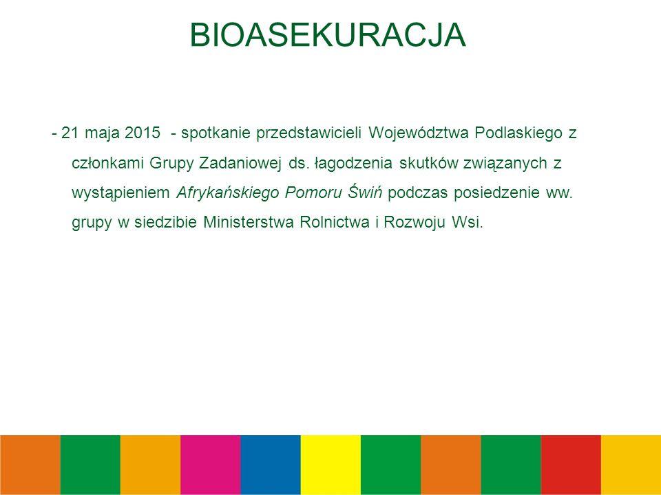BIOASEKURACJA - 21 maja 2015 - spotkanie przedstawicieli Województwa Podlaskiego z członkami Grupy Zadaniowej ds.