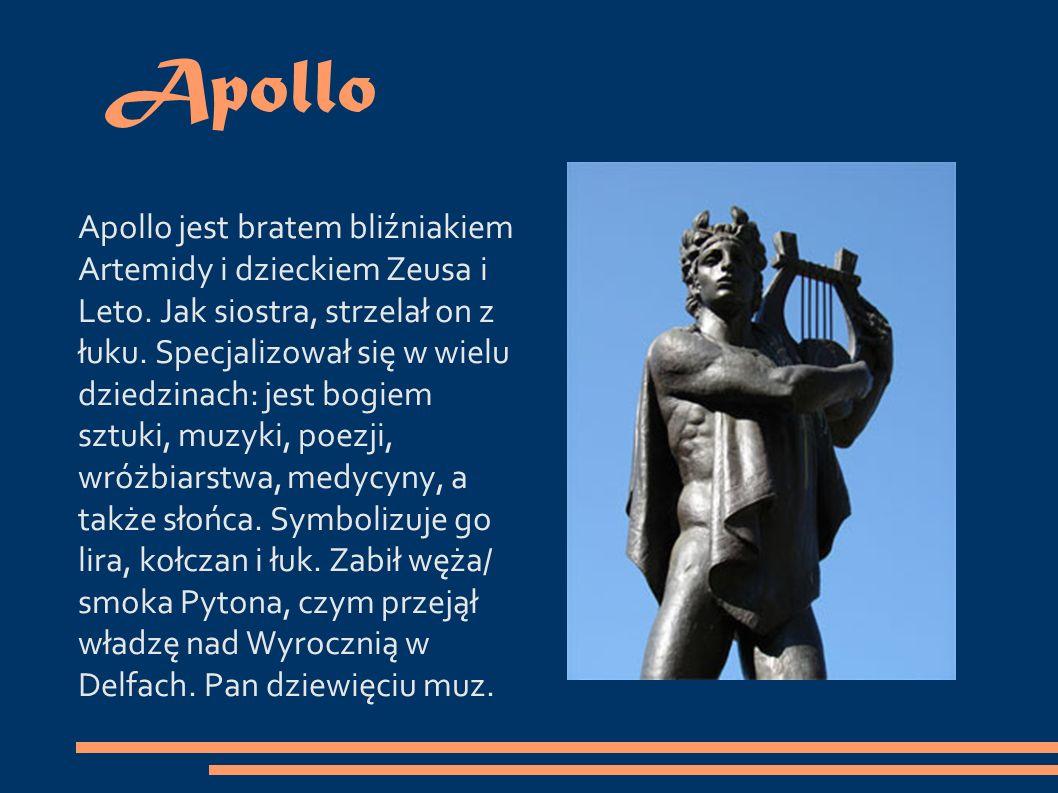 Apollo Apollo jest bratem bliźniakiem Artemidy i dzieckiem Zeusa i Leto.