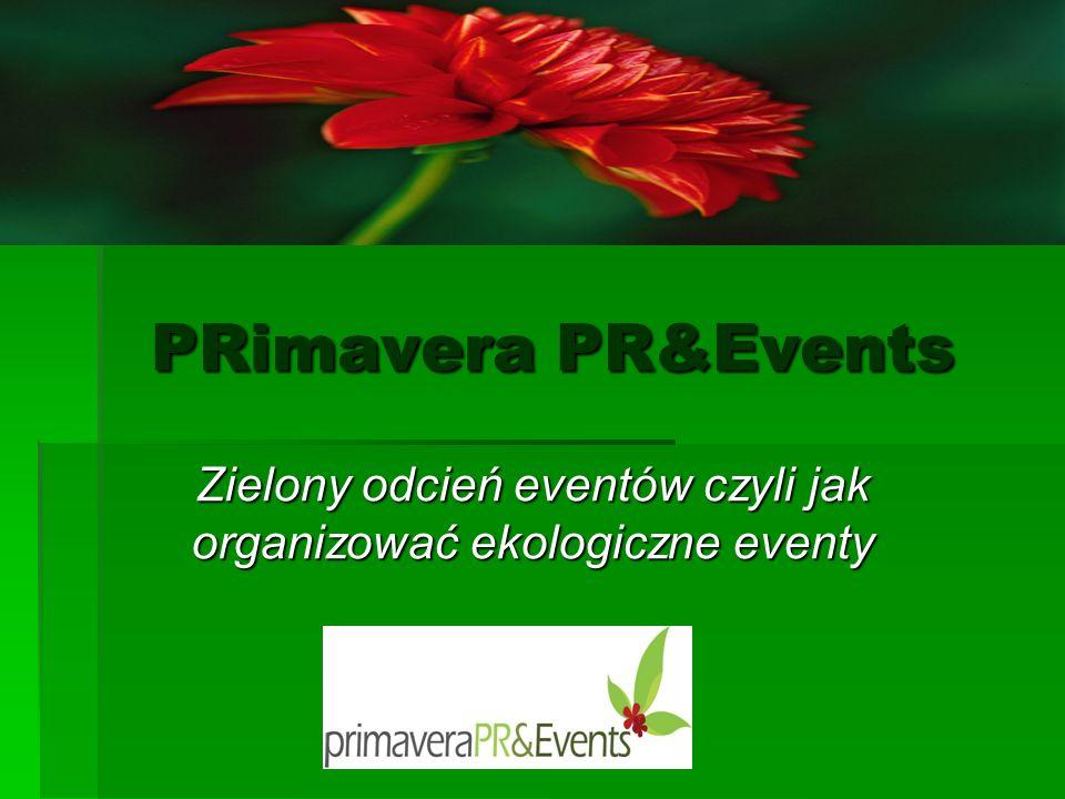 PRimavera PR&Events Zielony odcień eventów czyli jak organizować ekologiczne eventy