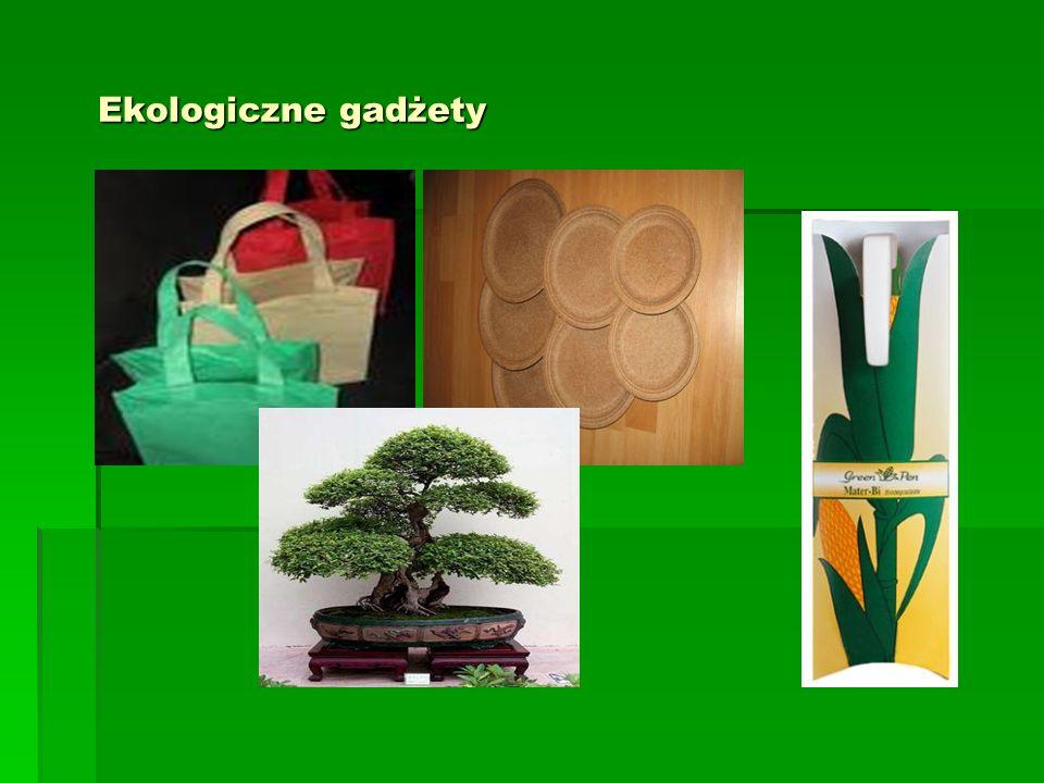 Ekologiczne gadżety Ekologiczne gadżety