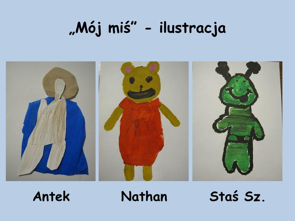 """Mój miś - ilustracja AntekNathanStaś Sz."