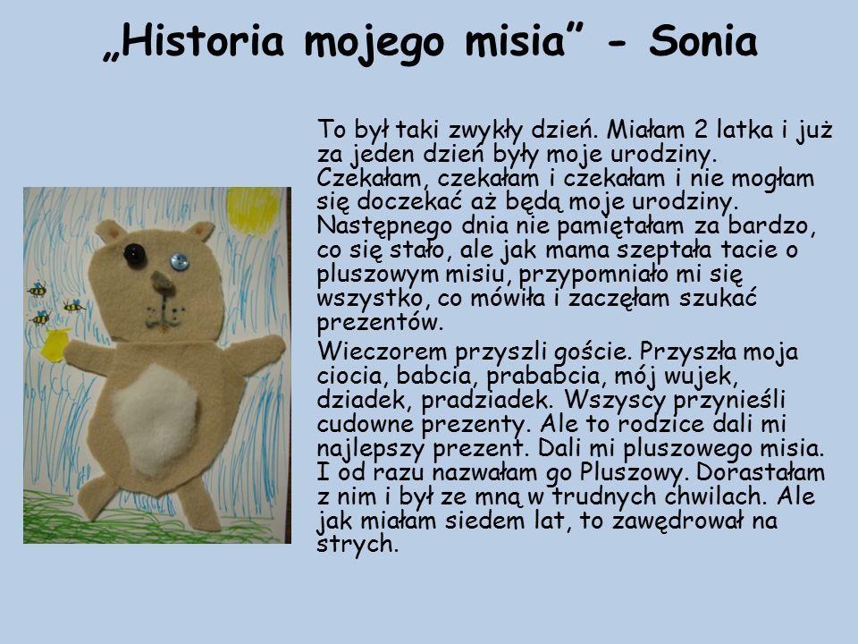 """""""Historia mojego misia - Sonia To był taki zwykły dzień."""