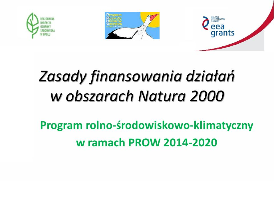 Zasady finansowania działań w obszarach Natura 2000 Program rolno-środowiskowo-klimatyczny w ramach PROW 2014-2020