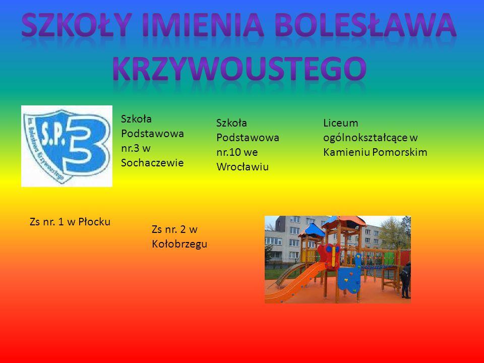 Szkoła Podstawowa nr.3 w Sochaczewie Szkoła Podstawowa nr.10 we Wrocławiu Liceum ogólnokształcące w Kamieniu Pomorskim Zs nr.