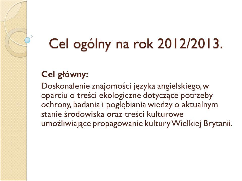 Cel ogólny na rok 2012/2013.
