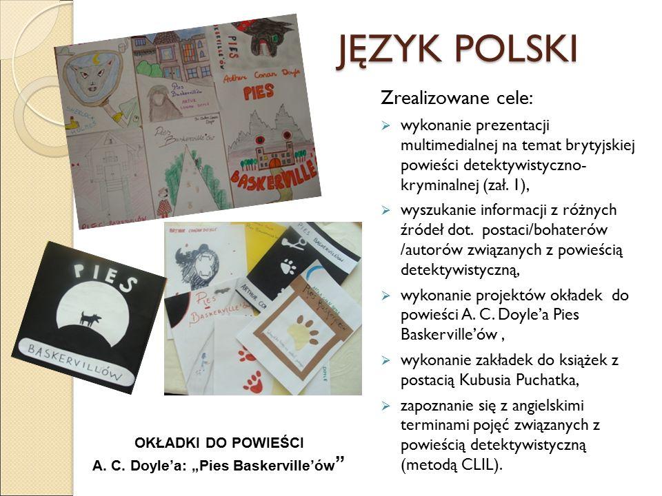 JĘZYK POLSKI Zrealizowane cele:  wykonanie prezentacji multimedialnej na temat brytyjskiej powieści detektywistyczno- kryminalnej (zał.
