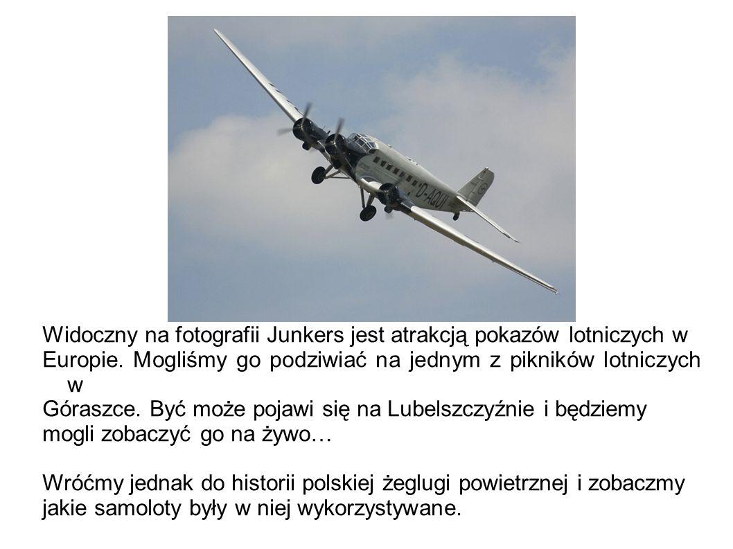 Widoczny na fotografii Junkers jest atrakcją pokazów lotniczych w Europie.