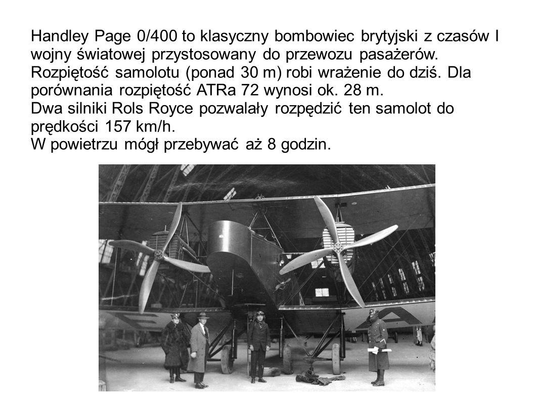 Handley Page 0/400 to klasyczny bombowiec brytyjski z czasów I wojny światowej przystosowany do przewozu pasażerów.