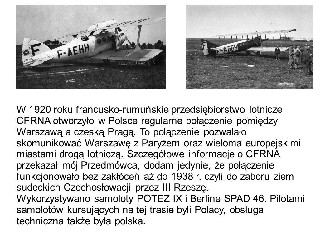 W 1920 roku francusko-rumuńskie przedsiębiorstwo lotnicze CFRNA otworzyło w Polsce regularne połączenie pomiędzy Warszawą a czeską Pragą.