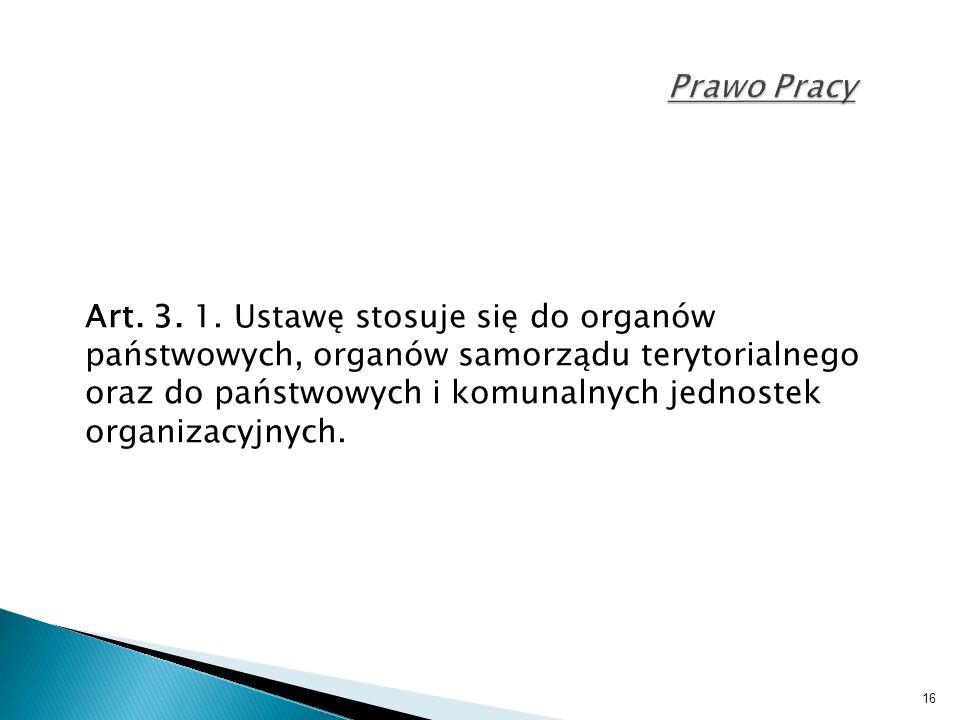 16 Prawo Pracy Art. 3. 1.