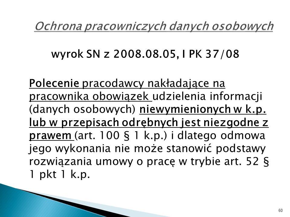 wyrok SN z 2008.08.05, I PK 37/08 Polecenie pracodawcy nakładające na pracownika obowiązek udzielenia informacji (danych osobowych) niewymienionych w k.p.