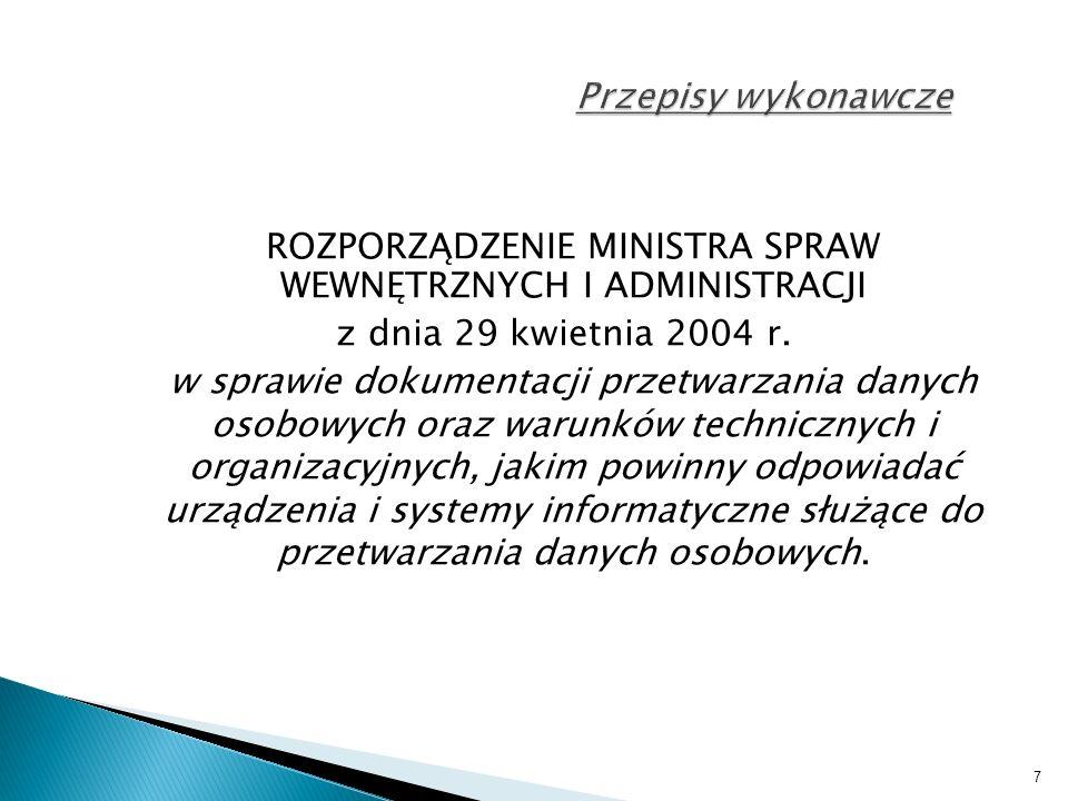 7 Przepisy wykonawcze ROZPORZĄDZENIE MINISTRA SPRAW WEWNĘTRZNYCH I ADMINISTRACJI z dnia 29 kwietnia 2004 r.