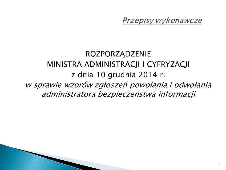 8 Przepisy wykonawcze ROZPORZĄDZENIE MINISTRA ADMINISTRACJI I CYFRYZACJI z dnia 10 grudnia 2014 r.