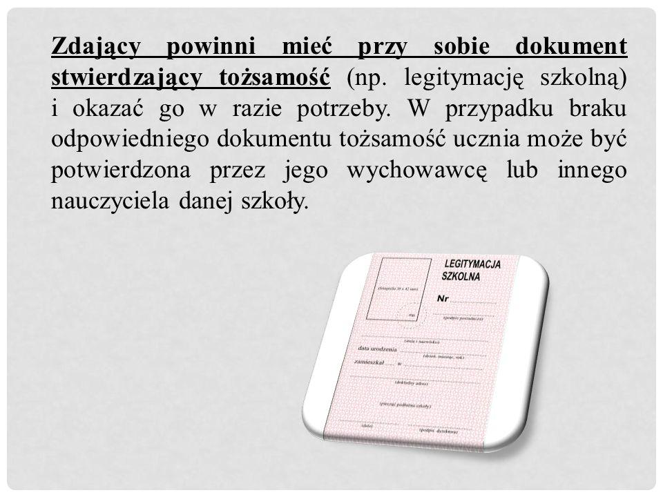 Zdający powinni mieć przy sobie dokument stwierdzający tożsamość (np.