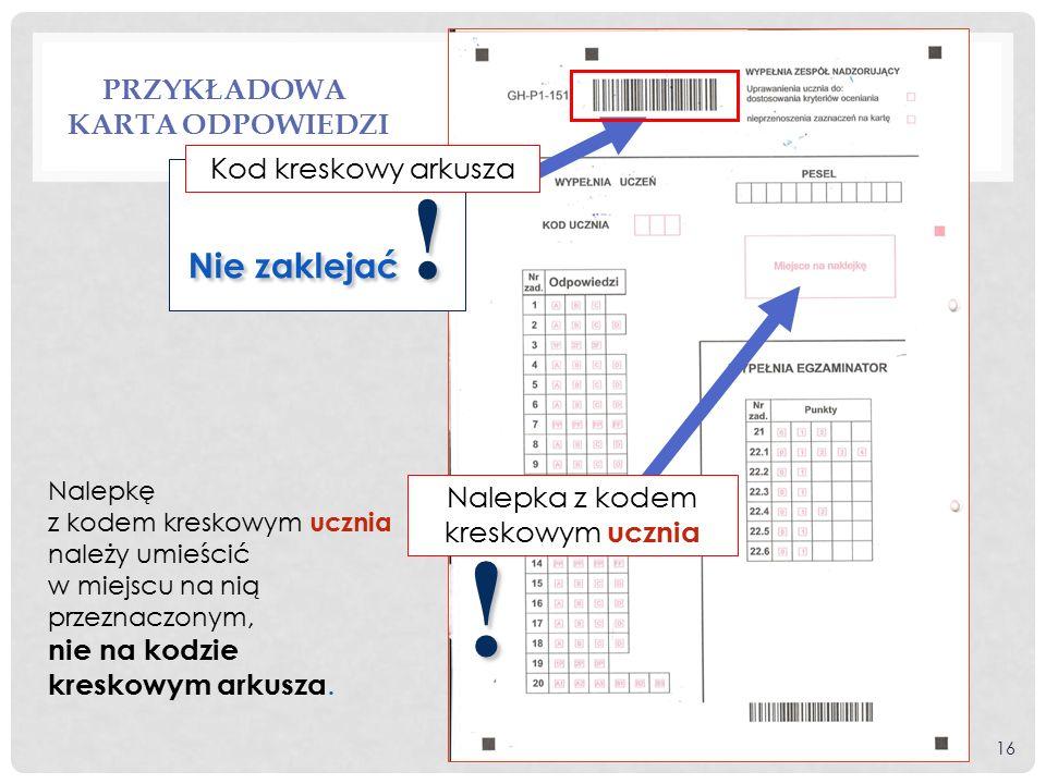 PRZYKŁADOWA KARTA ODPOWIEDZI Nalepkę z kodem kreskowym ucznia należy umieścić w miejscu na nią przeznaczonym, nie na kodzie kreskowym arkusza.