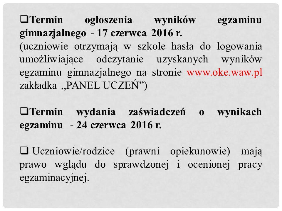  Termin ogłoszenia wyników egzaminu gimnazjalnego - 17 czerwca 2016 r.