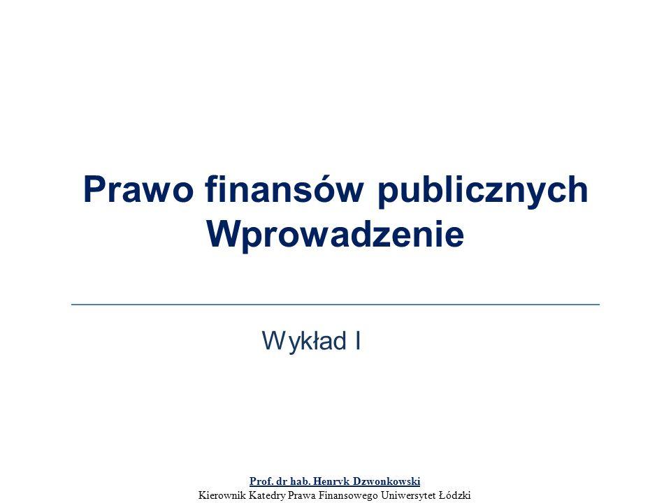 Prawo finansów publicznych Wprowadzenie Wykład I Prof.