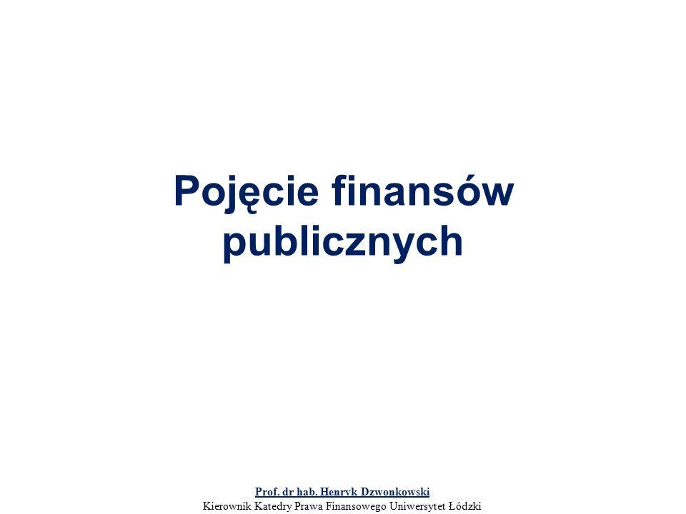 Pojęcie finansów publicznych Prof. dr hab.