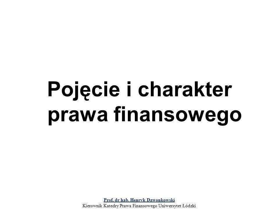 Pojęcie i charakter prawa finansowego Prof. dr hab.