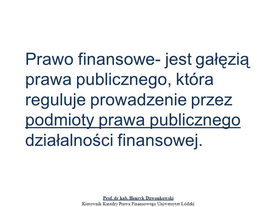 Prawo finansowe- jest gałęzią prawa publicznego, która reguluje prowadzenie przez podmioty prawa publicznego działalności finansowej.