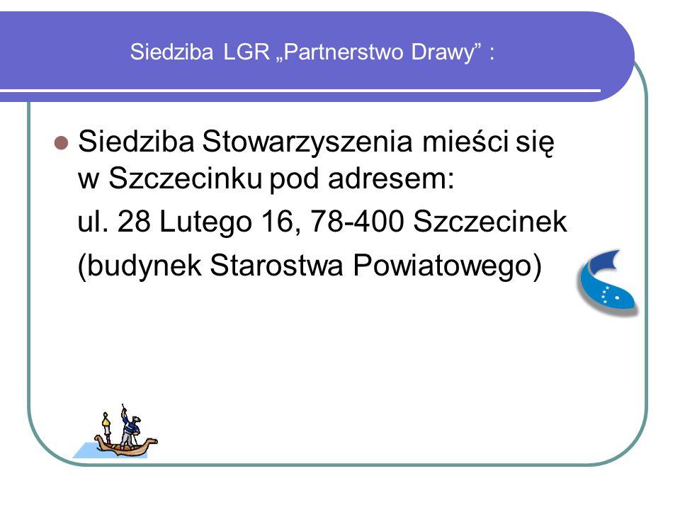 """Siedziba LGR """"Partnerstwo Drawy : Siedziba Stowarzyszenia mieści się w Szczecinku pod adresem: ul."""