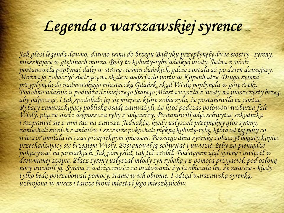 The Legend of the Warsaw Mermaid A long time ago, a prince from the Mazowsze Region took his men and went hunting.