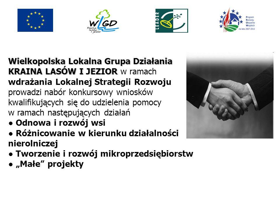 Wielkopolska Lokalna Grupa Działania KRAINA LASÓW I JEZIOR w ramach wdrażania Lokalnej Strategii Rozwoju prowadzi nabór konkursowy wniosków kwalifikuj