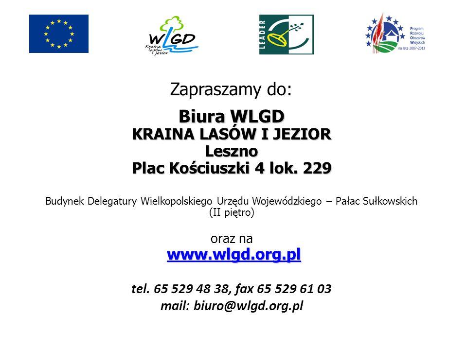 Zapraszamy do: Biura WLGD KRAINA LASÓW I JEZIOR Leszno Plac Kościuszki 4 lok. 229 Budynek Delegatury Wielkopolskiego Urzędu Wojewódzkiego – Pałac Sułk