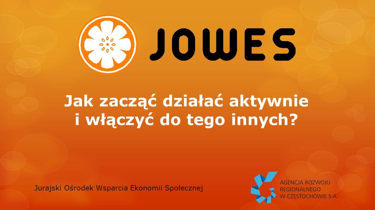 Jurajski Ośrodek Wsparcia Ekonomii Społecznej w Częstochowie prowadzony przez Agencję Rozwoju Regionalnego w Częstochowie S.A.
