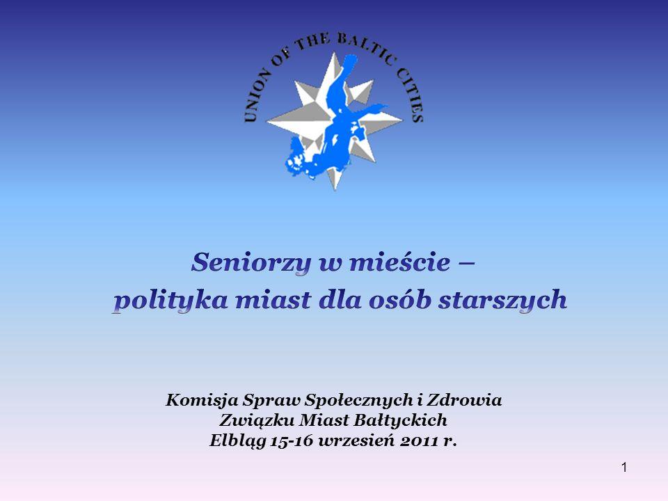 1 Komisja Spraw Społecznych i Zdrowia Związku Miast Bałtyckich Elbląg 15-16 wrzesień 2011 r.