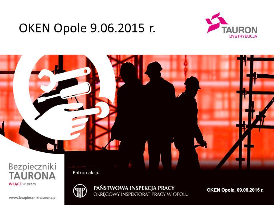 2 Bezpieczniki TAURONA.Włącz w pracy, OKEN Opole, 09.06.2015 r.