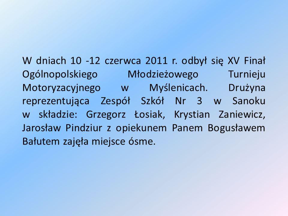 W dniach 10 -12 czerwca 2011 r. odbył się XV Finał Ogólnopolskiego Młodzieżowego Turnieju Motoryzacyjnego w Myślenicach. Drużyna reprezentująca Zespół
