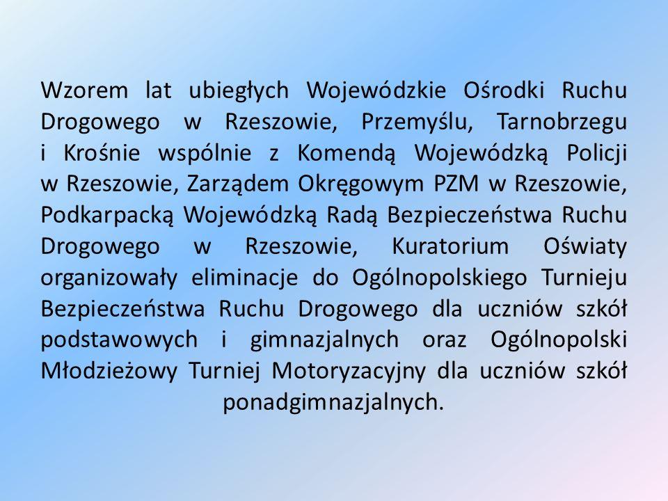Wzorem lat ubiegłych Wojewódzkie Ośrodki Ruchu Drogowego w Rzeszowie, Przemyślu, Tarnobrzegu i Krośnie wspólnie z Komendą Wojewódzką Policji w Rzeszow