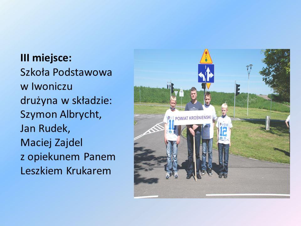 III miejsce: Szkoła Podstawowa w Iwoniczu drużyna w składzie: Szymon Albrycht, Jan Rudek, Maciej Zajdel z opiekunem Panem Leszkiem Krukarem