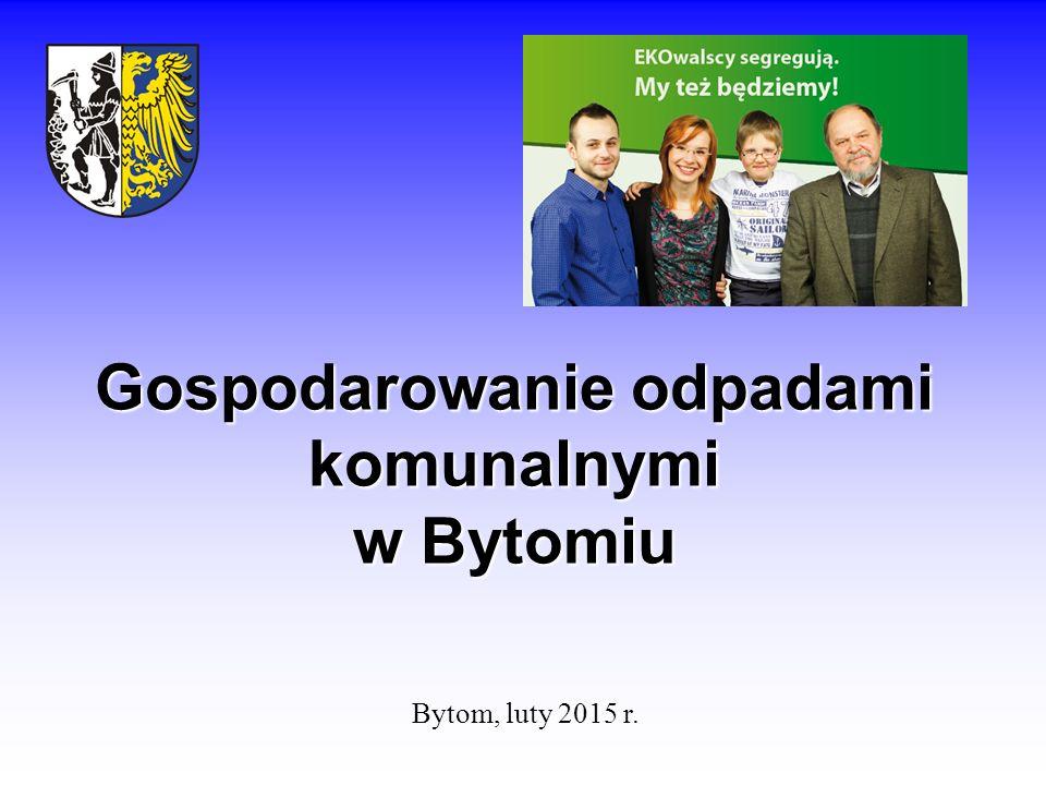 Gospodarowanie odpadami komunalnymi w Bytomiu Bytom, luty 2015 r.