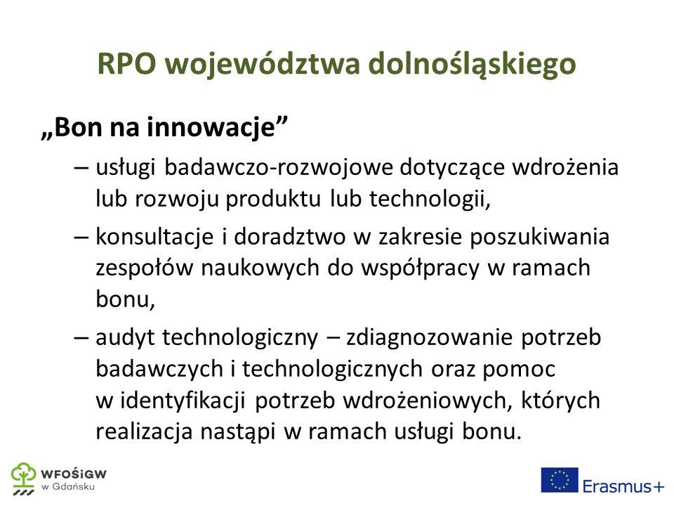 """RPO województwa dolnośląskiego """"Bon na innowacje – usługi badawczo-rozwojowe dotyczące wdrożenia lub rozwoju produktu lub technologii, – konsultacje i doradztwo w zakresie poszukiwania zespołów naukowych do współpracy w ramach bonu, – audyt technologiczny – zdiagnozowanie potrzeb badawczych i technologicznych oraz pomoc w identyfikacji potrzeb wdrożeniowych, których realizacja nastąpi w ramach usługi bonu."""