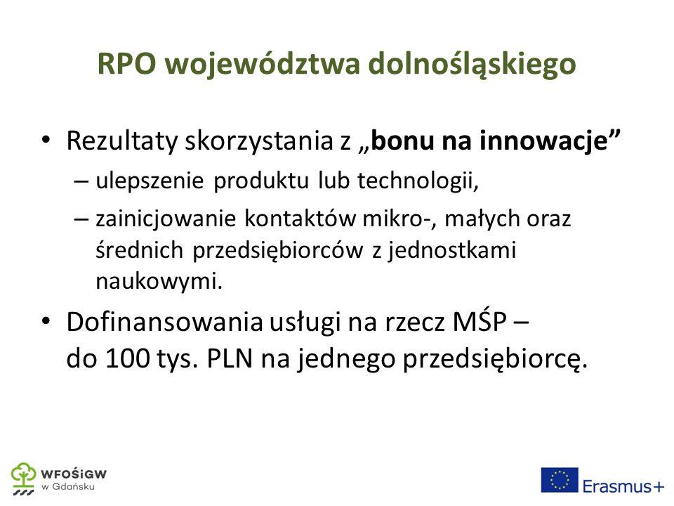 """RPO województwa dolnośląskiego Rezultaty skorzystania z """"bonu na innowacje – ulepszenie produktu lub technologii, – zainicjowanie kontaktów mikro-, małych oraz średnich przedsiębiorców z jednostkami naukowymi."""