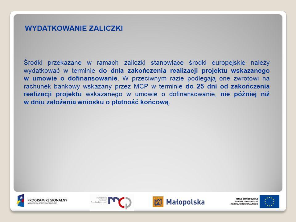 ZWROT NIEWYKORZYSTANEJ ZALICZKI Zwrot niewykorzystanych środków otrzymanych w ramach zaliczki należy dokonywać na rachunek MCP w terminach właściwych dla źródła pochodzenia środków.