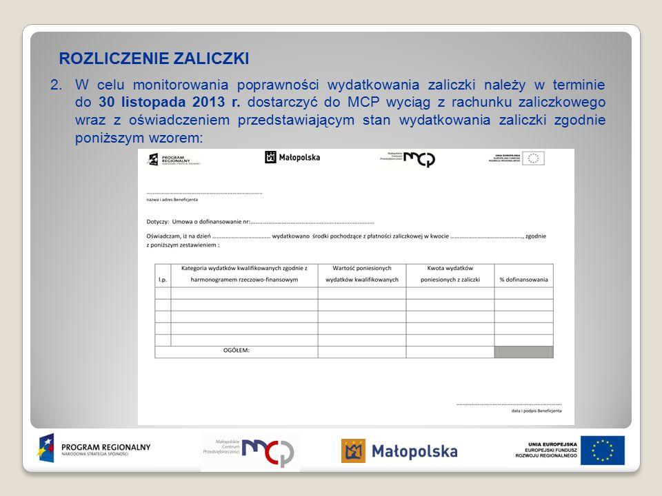 ROZLICZENIE ZALICZKI 2.W celu monitorowania poprawności wydatkowania zaliczki należy w terminie do 30 listopada 2013 r.