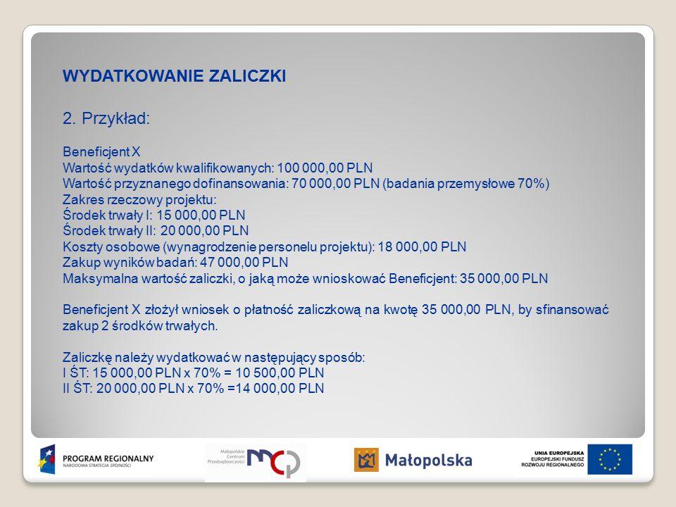 WYDATKOWANIE ZALICZKI Przykład c.d.: Kwoty 10 500,00 PLN oraz 14 000,00 PLN należy uregulować przelewem z rachunku zaliczkowego bezpośrednio na rachunek wystawcy faktury, natomiast pozostałą należność wynikającą z dokumentu księgowego należy dopłacić z własnych środków również bezpośrednio na rachunek wystawcy faktury.